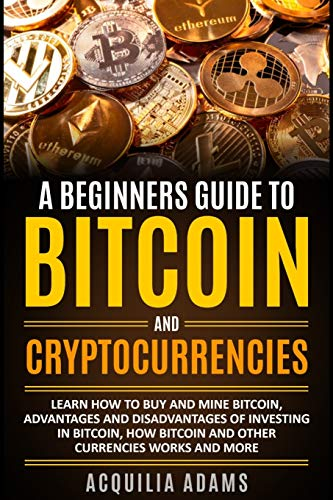 A Beginners Guide To Bitcoin and Cryptocurrencies Front Cover