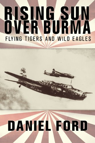 Rising Sun Over Burma: Flying Tigers and Wild Eagles, 1941-1942 - How Japan Remembers the Battle (Tales of the Flying Tigers Book 4) (English Edition)