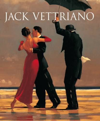 Jack Vettriano: A Life: Reduced Format New Edition