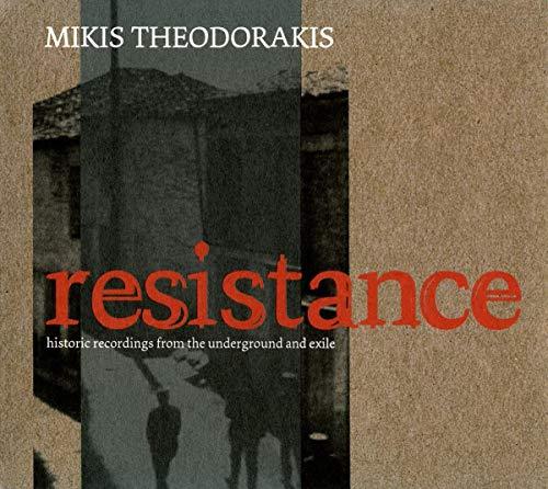Theodorakis: Resistance (Historische Aufnahmen aus Untergrund und Exil)