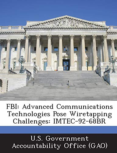 FBI: Advanced Communications Technologies Pose Wiretapping Challenges: Imtec-92-68br