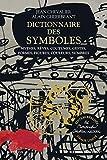 Dictionnaire des symboles - Édition réalisée par Monsieur Christian Lacroix - tirage limité - Robert Laffont - 25/04/2019