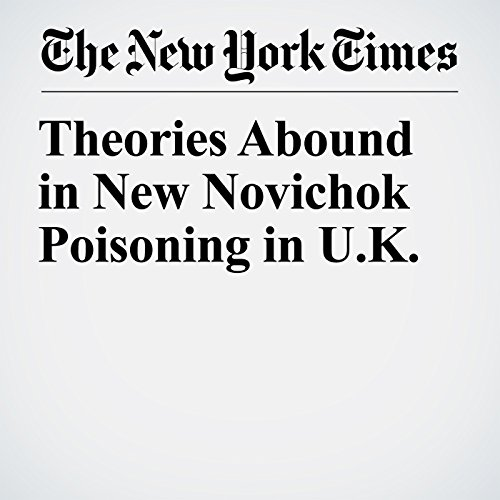 Theories Abound in New Novichok Poisoning in U.K. copertina