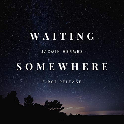 waiting somewhere [Explicit]