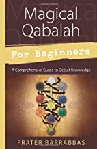 Magical Qabalah for Beginners: A Comprehensive Guide to Occult Knowledge (For Beginners (Llewellyn's))