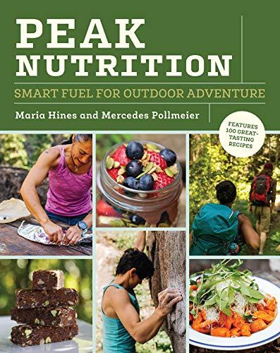 Peak Nutrition: Smart Fuel for Outdoor Adventure (English Edition)