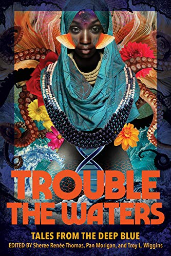 Trouble the Waters: Tales from the Deep Blue