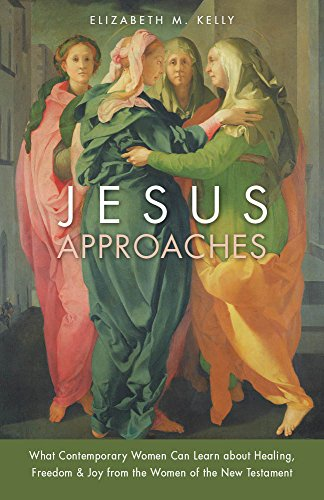 Compare Textbook Prices for Jesus Approaches: What Contemporary Women Can Learn about Healing, Freedom & Joy from the Women of the New Testament  ISBN 9780829444728 by Kelly, Elizabeth M.