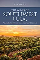 The wines of Southwest U.S.A.: A guide to New Mexico, Texas, Arizona and Colorado (The Infinite Ideas Classic Wine Library)