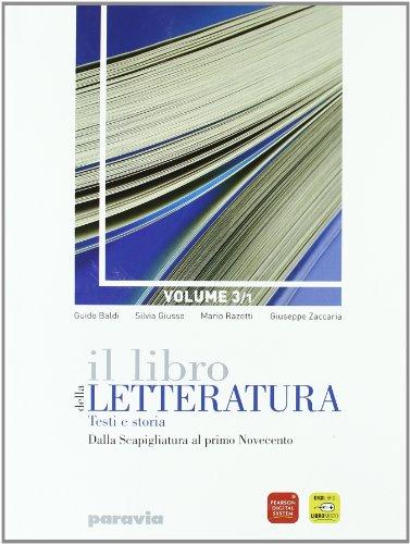 Il libro della letteratura. Per le Scuole superiori. Con espansione online. Dalla scapigliatura al primo novecento (Vol. 3/1)