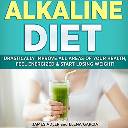 Alkaline Diet     Drastically Improve All Areas of Your Health, Feel Energized & Start Losing Weight!              Written by:                                                                                                                                 Elena Garcia,                                                                                        James Adler                               Narrated by:                                                                                                                                 Christine Fuchs                      Length: 1 hr and 12 mins     Not rated yet     Overall 0.0