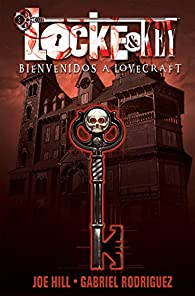 Locke & Key 1: Bienvenidos a Lovecraft/ Welcome to Lovecraft par  Joe Hill