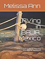 RVing in BAJA, Mexico: A Must Have Guide for Planning Your Baja RV Adventure
