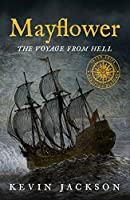 Mayflower: The Voyage from Hell (Seven Ships Maritime History)