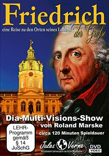 Friedrich der Große - eine Reise zu den Orten seines Lebens