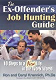 The Ex-Offender's Job Hunting Guide: 10 Steps to a New Life in the Work
