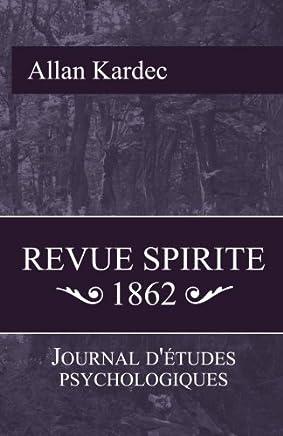 Revue Spirite 1862: Journal détude psychologiques: Volume 5