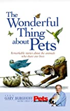 The Wonderful Thing About Pets: Remarkable Stories About the Animals Who Share Our Lives
