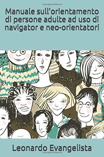 Manuale sull'orientamento di persone adulte ad uso di navigator e neo-orientatori