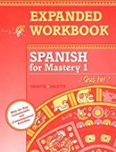 Spanish for Mastery 1 Expanded Workbook: Que Tal? (Spanish Edition)