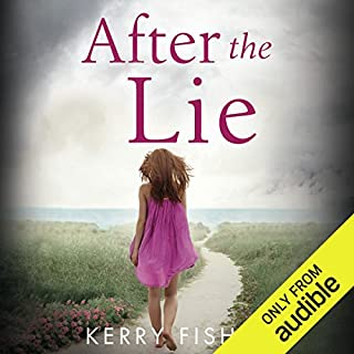 After the Lie                   By:                                                                                                                                 Kerry Fisher                               Narrated by:                                                                                                                                 Emma Spurgin-Hussey                      Length: 8 hrs and 35 mins     576 ratings     Overall 4.2