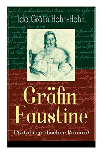 Gräfin Faustine (Autobiografischer Roman): Die Geschichte einer emanzipierten Gräfin