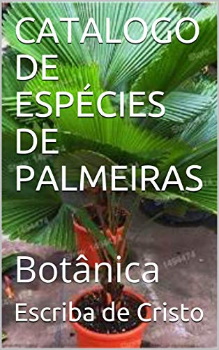 CATALOGO DE ESPÉCIES DE PALMEIRAS: Botânica