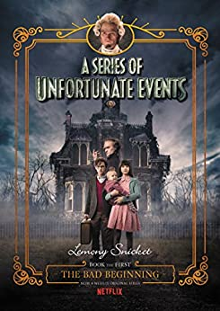 A Series of Unfortunate Events #1: The Bad Beginning by [Lemony Snicket, Brett Helquist, Michael Kupperman]