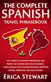 SPANISH PHRASEBOOK: THE COMPLETE TRAVEL PHRASEBOOK FOR TRAVELING TO SPAIN AND SOUTH AMERICA: + 1000 Phrases for Accommodations, Shopping, Eating, Traveling, ... Instruction) (PHRASES FOR TRAVELERS)