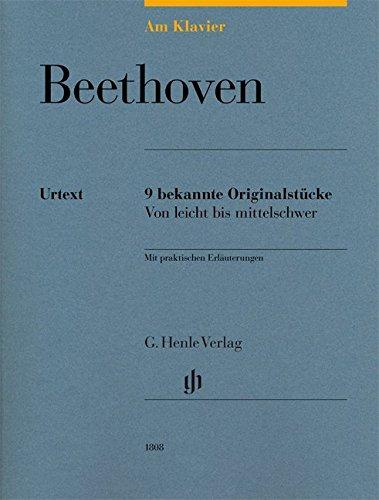 Am Klavier - Beethoven: 9 bekannte Originalstücke von leicht bis mittelschwer