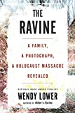 Image of The Ravine: A Family, a Photograph, a Holocaust Massacre Revealed
