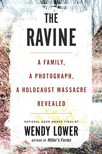 Image of The Ravine: A Family, a Photograph, a Holocaust Massacre Revealed