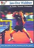 Reflex Sports DVD: Jan-Ove Waldner: A Table Tennis Virtuoso