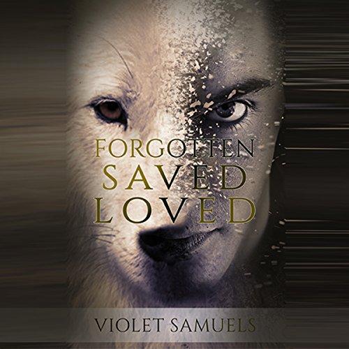 Forgotten, Saved, Loved: A Werewolf Story
