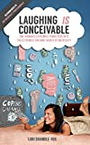 Image: Laughing IS Conceivable: One Woman's Extremely Funny Peek into the Extremely Unfunny World of Infertility, by Lori Shandle-Fox (Author). Publisher: Lori Shandle-Fox (March 26, 2012)