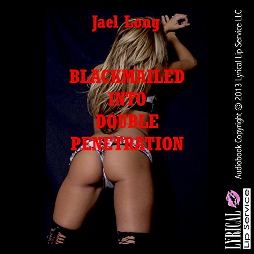 Blackmailed into Double Penetration audiobook cover art
