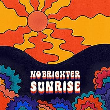 No Brighter Sunrise