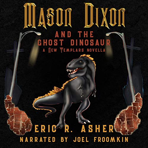 Mason Dixon & the Ghost Dinosaur: A New Templars Novella audiobook cover art