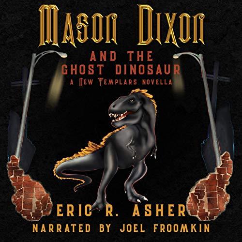Mason Dixon & the Ghost Dinosaur: A New Templars Novella Titelbild