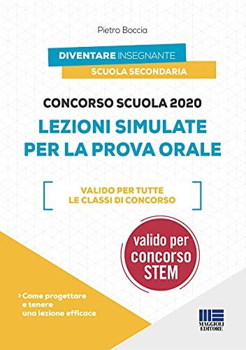 Concorso Scuola 2020/2021 Discipline STEM: Lezioni Simulate per la Prova Orale. Valido per tutte le Classi di Concorso