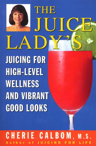 Download The Juice Lady's Juicing For High-Level Wellness And Vibrant Good Looks 