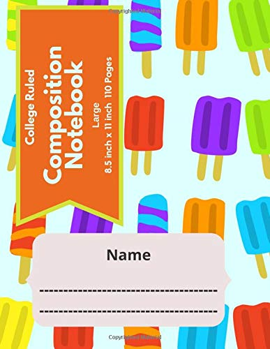 College Ruled Composition Notebook Large 8.5 inch x 11 inch 110 Pages: Primary Composition Notebook| Exercise Notebook| Journal For School| Lined ... 1 Subject| Gift Ideas| Ice Cream Pattern