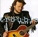 Songtexte von Travis Tritt - T-R-O-U-B-L-E