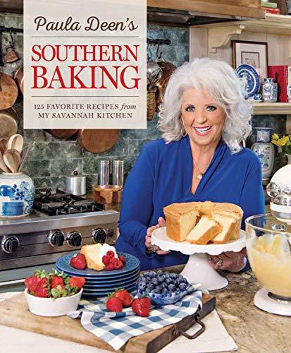 Paula Deen's Southern Baking: 125 Favorite Recipes from My Savannah Kitchen