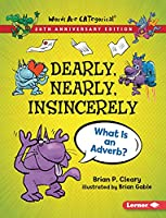 Dearly, Nearly, Insincerely, 20th Anniversary Edition: What Is an Adverb? (Words Are Categorical (R) (20th Anniversary Editions))