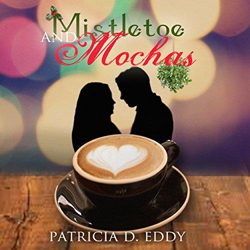 Mistletoe and Mochas audiobook cover art