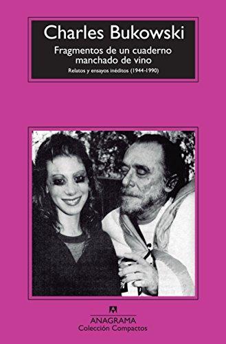 Fragmentos de un cuaderno manchado de vino: Relatos y Ensayos Ineditos (1944-1990) (Compactos nº 603) (Spanish Edition)