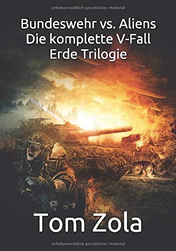 Bundeswehr vs. Aliens: Die komplette V-Fall Erde Trilogie