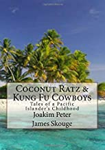 Coconut Ratz & Kung Fu Cowboys: Tales of a Pacific Islander's Childhood