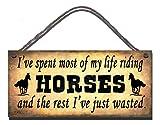 Gigglewick Gifts Anniversaire Occasion Plaque Murale Humoristique en Bois J'Ai passé la Plupart de ma Vie d'équitation Chevaux